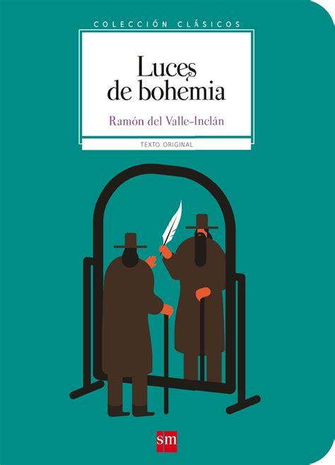 libro luces de bohemia luces de bohemia del valle incln ramn mara libro en papel 9788467592078