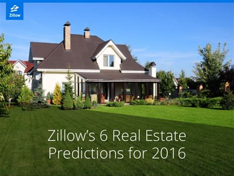 zillow real estate zillow s 6 real estate predictions for 2016