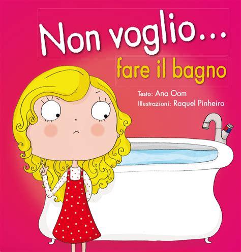 fare il bagno non voglio fare il bagno picarona libri per bambini