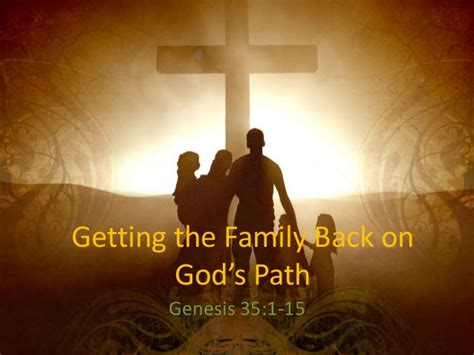 15 to 28 a story of god s power and redemption books getting the family back on god s path genesis 35 1 15