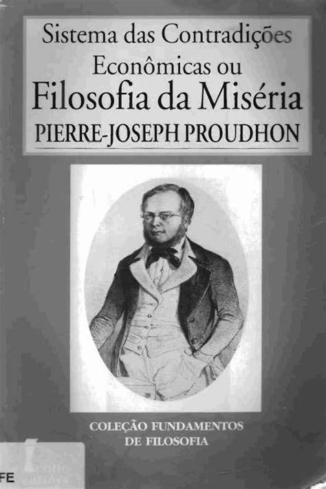 libro pierre joseph proudhon lanarchie filosofia da mis 233 ria de pierre joseph proudhon livro