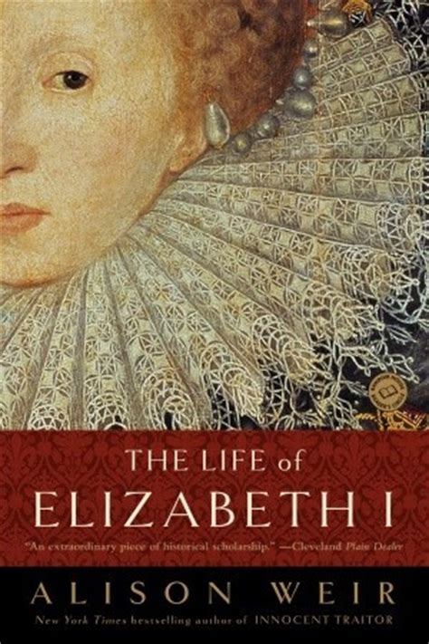 biography book of queen elizabeth i the life of elizabeth i by alison weir reviews