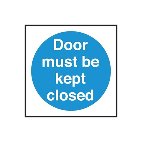 Adhesive Signs For Doors - self adhesive door must be kept closed sign