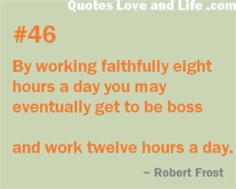 by working faithfully eight hours a day you may eventually get to be success quotes business quotes by working faithfully
