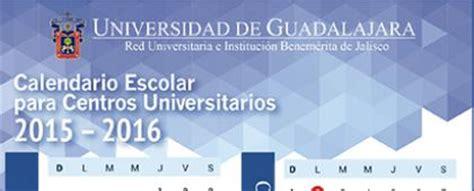 Calendario U De G 2016 Calendario Escolar Para Centros Universitarios Y Sems 2015