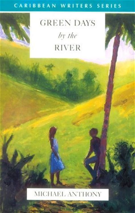 green a novel books green days by the river by michael anthony