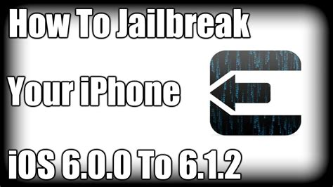 how to jailbreak your iphone how to jailbreak your iphone ios 6 0 0 to 6 1 2