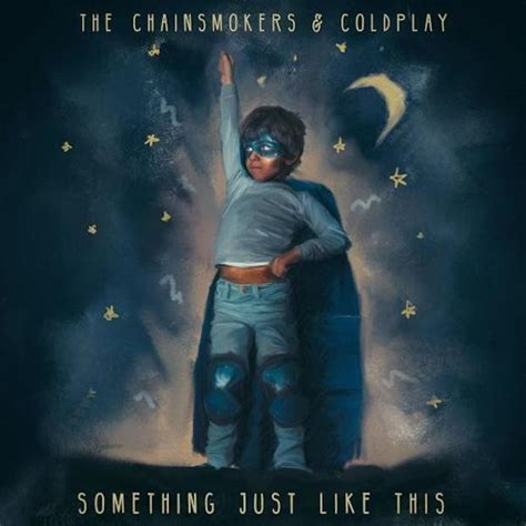 Coldplay Something Just Like This | the chainsmokers coldplay something just like this