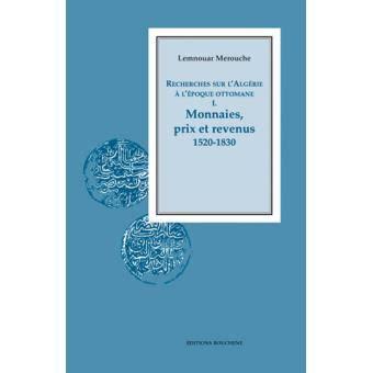 Alger Ottomane by Recherches Sur L Alg 233 Rie 224 L 233 Poque Ottomane Tome 1