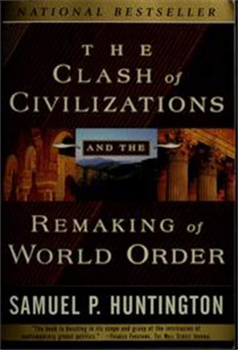 Clash Of Civilizations Essay by Samuel P Huntington The Clash Of Civilizations Essay Pollutionbooks Web Fc2