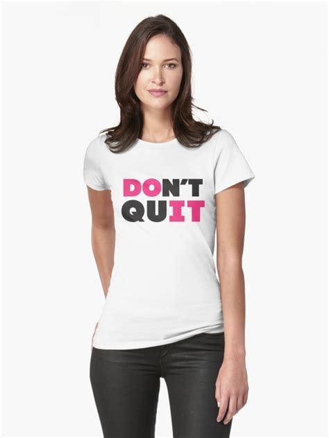 Consequence Dont Quit Your Day In Stores March 6 by Quot Don T Quit Pink Black Quot Womens T Shirt By Fitspire