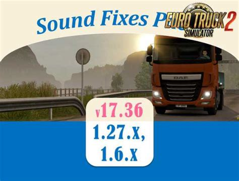 euro truck simulator 2 mod game fixes sound fixes pack v17 36 ets2 ets2 mods euro truck