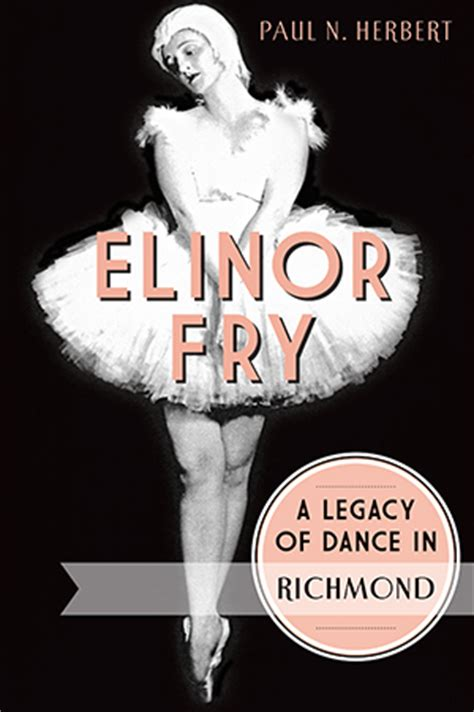 herbert s legacy books elinor fry a legacy of in richmond by paul n