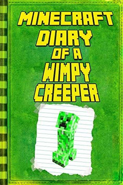 diary of minecraft steve and the wimpy creeper book 1 unofficial minecraft books for nerds adventure fan fiction diary series steve and the wimpy creeper volume 1 books minecraft diary of a wimpy creeper extraordinary