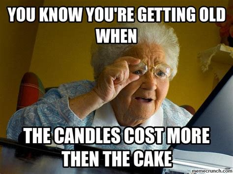 Know Meme - you know you re getting old when