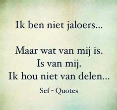 jaloezie quote jaloezie dutch quotes pinterest dutch quotes and