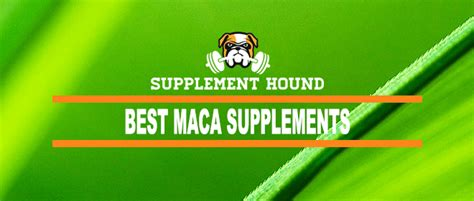 best maca 10 best maca root supplements reviewed ranked for 2018