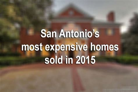 Records Houses Sold Records These Are The 10 Most Expensive San Antonio Homes Sold In 2015 San Antonio