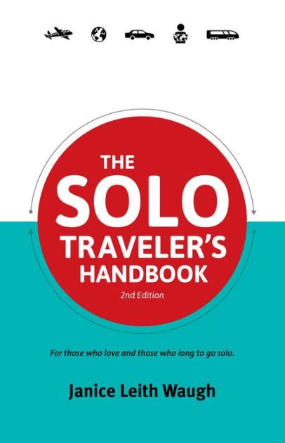 libro the travelers gift the solo traveler s handbook for those who love and those who long to go solo by janice leith