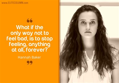 Reasons Not To Feel Bad About Feeling Bad by 10 Baker Quotes From 13 Reasons Why Elitecolumn