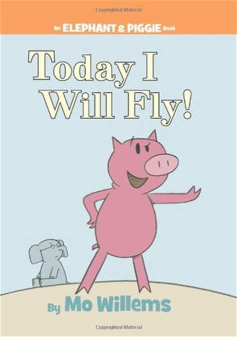 will i fly again books today i will fly by mo willems reviews discussion