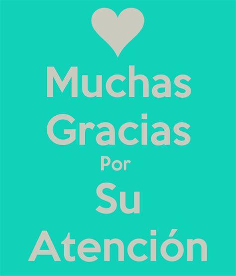 imagenes gracias por su atencion muchas gracias por su atenci 243 n poster mildred keep