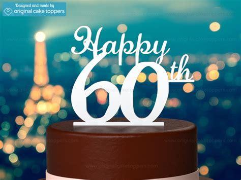 """Happy 60th""   White   60th Birthday Cake Topper"