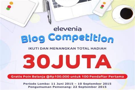lomba membuat novel terbaru 2015 info lomba blog terbaru 2015 hadiah 30 juta by elevenia