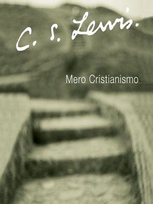 mero cristianismo mero cristianismo by c s lewis 183 overdrive rakuten overdrive ebooks audiobooks and videos