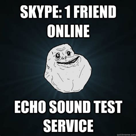 skype 1 friend echo sound test service forever