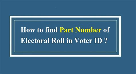 Search Address By Voter Id Card Number How To Find Part Number Of Electoral Roll In Voter Id Card