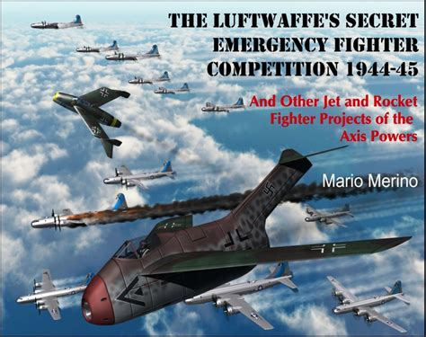 secret luftwaffe emergency fighters the luftwaffe s secret emergency fighter competition 1944 45 avaxhome