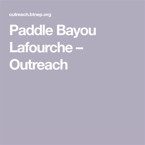 paddle bayou lafourche bayou paddle mississippi river