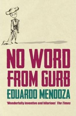 no word from gurb 1846590167 no word from gurb eduardo mendoza 9781846590160