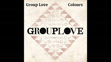 colors grouplove grouplove colours