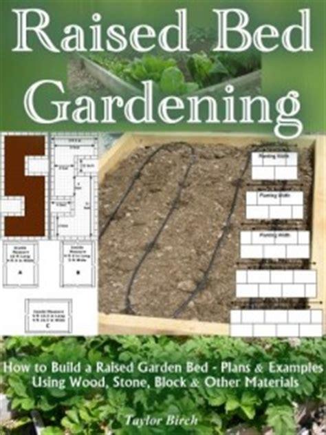 raised bed gardening plans  tips  growing