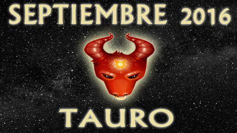 horoscopo de tauro 2016 hor 243 scopo tauro septiembre 2016