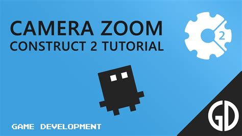 construct 2 free tutorial camera zoom construct 2 tutorial youtube