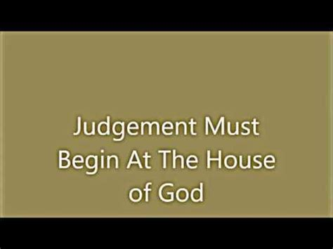 Judgement Must Begin At The House Of God Youtube