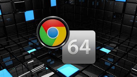 chrome x64 download do google chrome 64 bits x64 dispon 237 vel