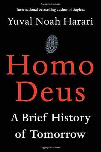 homo deus a brief homo deus a brief history of tomorrow by harari yuval noah signal 9780771038686 hardcover