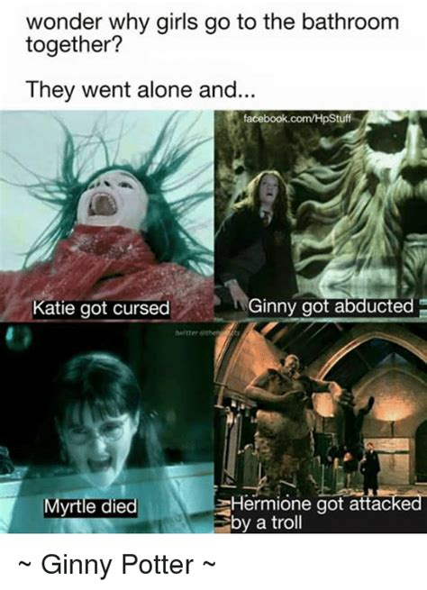 why do women go to the bathroom together 25 best memes about ginny potter ginny potter memes