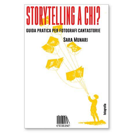 sara munari storytelling a chi guida pratica per
