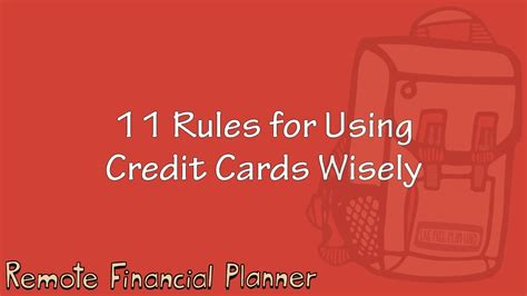 how to use credit cards wisely and make money 11 for using credit cards wisely