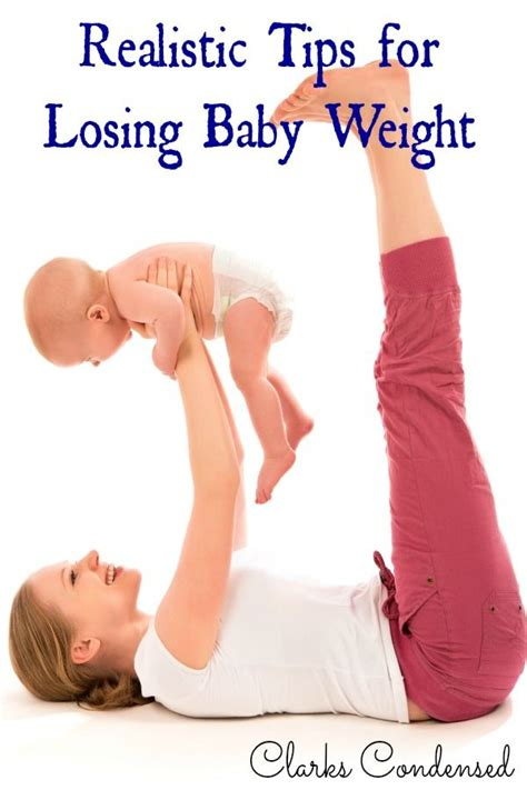 How To Lose Pregnancy Weight by Realistic Tips For Losing Baby Weight Gain Babies And