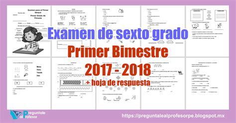 examen bimestral del primer bloque de sexto grado ciclo escolar 2014 examen de sexto grado primer bimestre 2017 2018 hoja