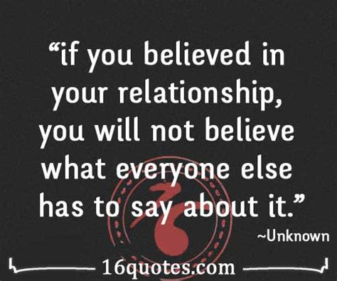 in in relationship if you believed in your relationship you will not believe what everyone else has to say about it