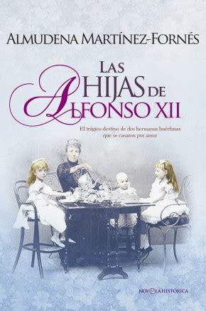 libro las hijas de espana las hijas de alfonso xii cat 225 logo www esferalibros com