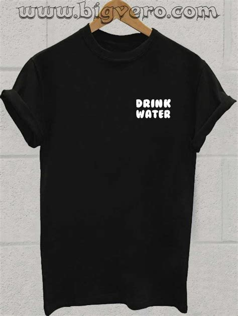 Tshirt Drink drink water t shirt cool tshirt designs bigvero