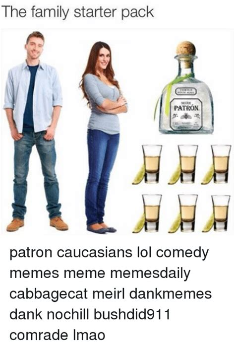 Patron Meme - 25 best memes about starter packs lmao and dank